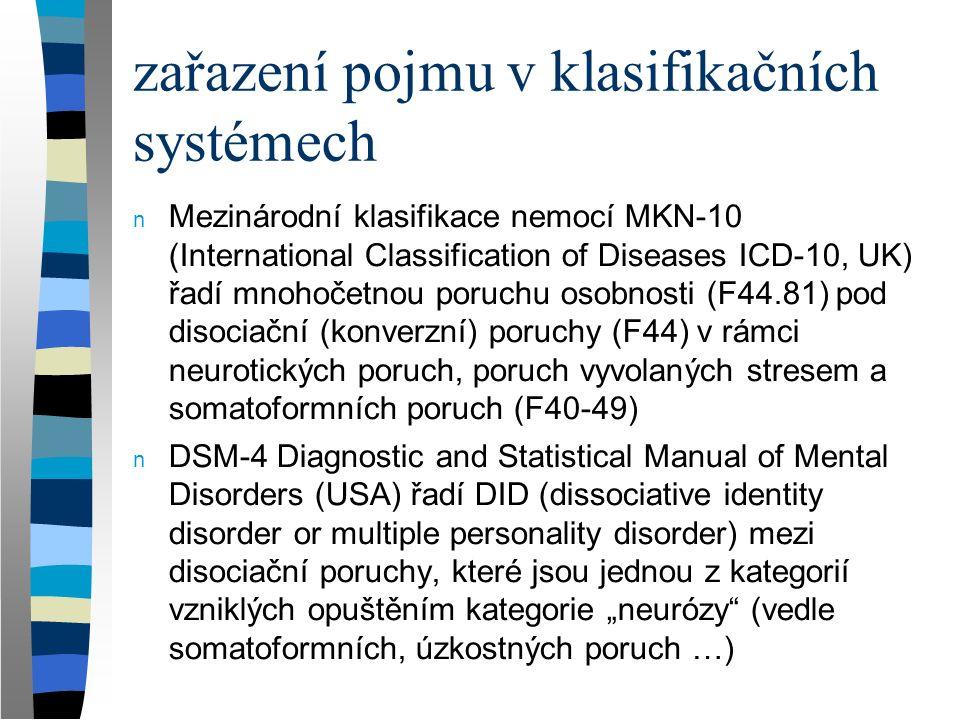 zařazení pojmu v klasifikačních systémech n Mezinárodní klasifikace nemocí MKN-10 (International Classification of Diseases ICD-10, UK) řadí mnohočetn