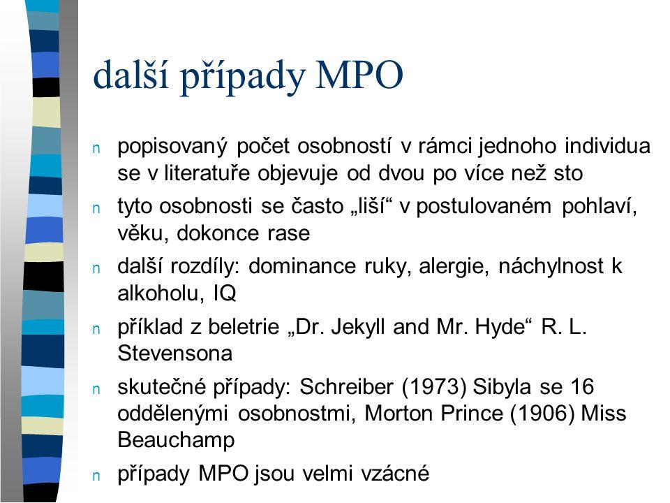 """další případy MPO n popisovaný počet osobností v rámci jednoho individua se v literatuře objevuje od dvou po více než sto n tyto osobnosti se často """"l"""