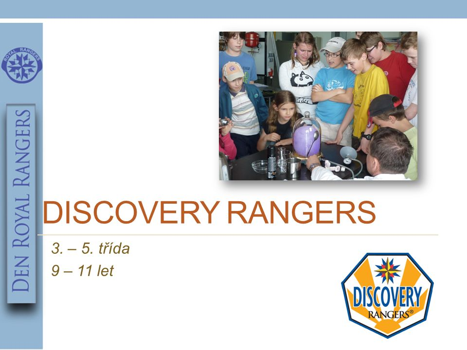 DISCOVERY RANGERS 3. – 5. třída 9 – 11 let