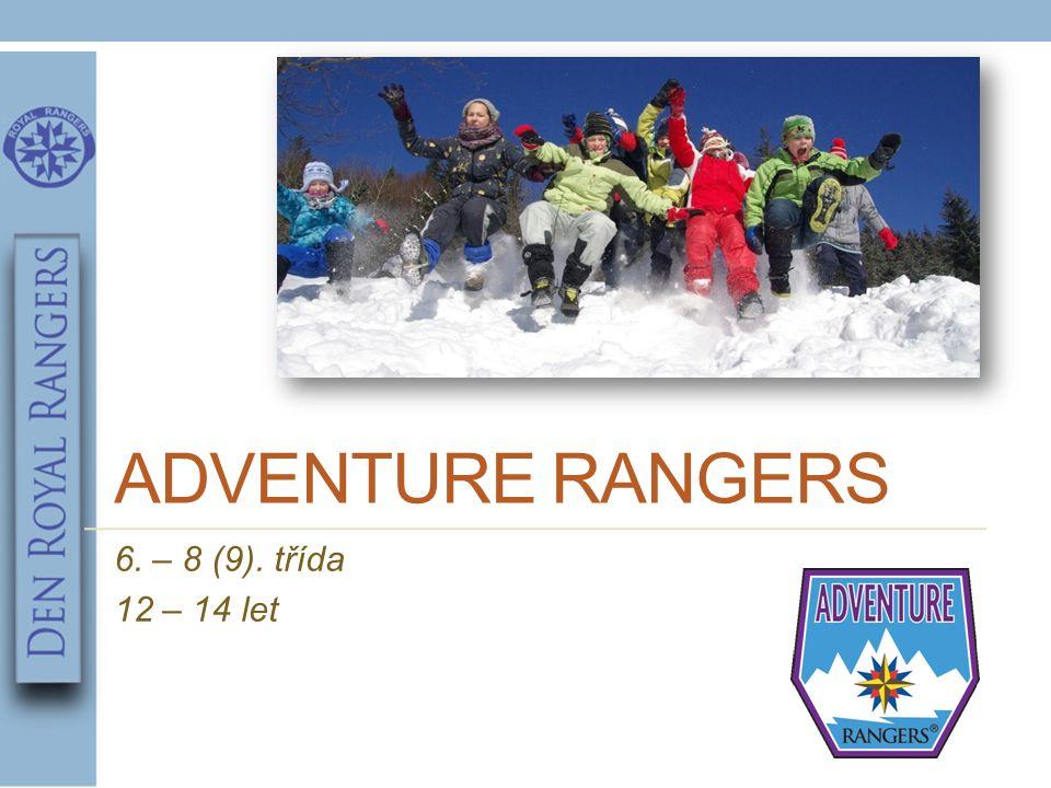 ADVENTURE RANGERS 6. – 8 (9). třída 12 – 14 let