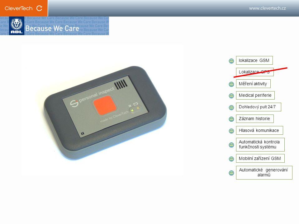 lokalizace GSM Lokalizace GPS Měření aktivity Medical periferie Dohledový pult 24/7 Záznam historie Hlasová komunikace Automatická kontrola funkčnosti systému Mobilní zařízení GSM Automatické generování alarmů