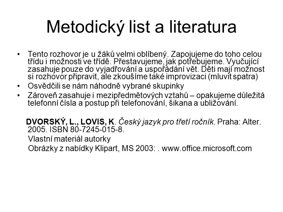 Metodický list a literatura Tento rozhovor je u žáků velmi oblíbený.