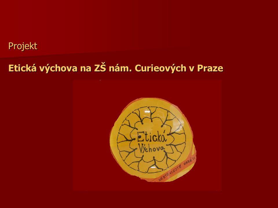 Projekt Etická výchova na ZŠ nám. Curieových v Praze