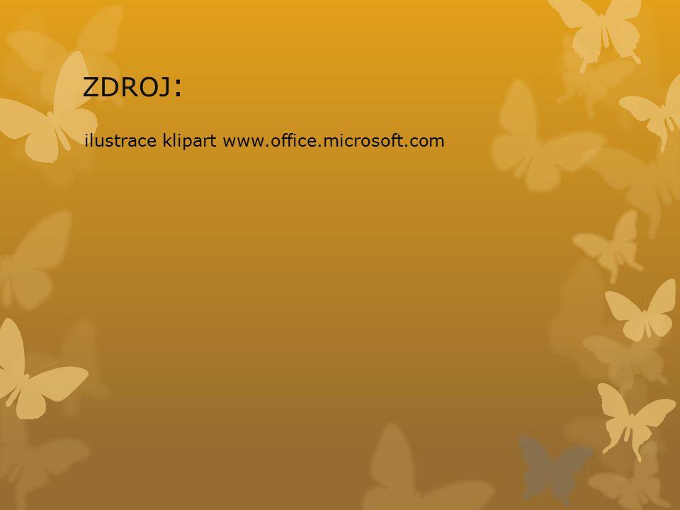 ZDROJ : ilustrace klipart www.office.microsoft.com
