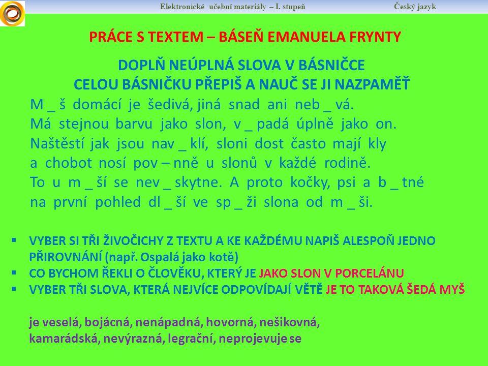 PRÁCE S TEXTEM – BÁSEŇ EMANUELA FRYNTY Elektronické učební materiály – I.
