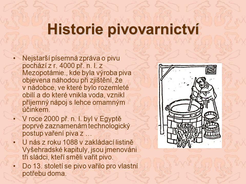 Historie pivovarnictví Nejstarší písemná zpráva o pivu pochází z r.