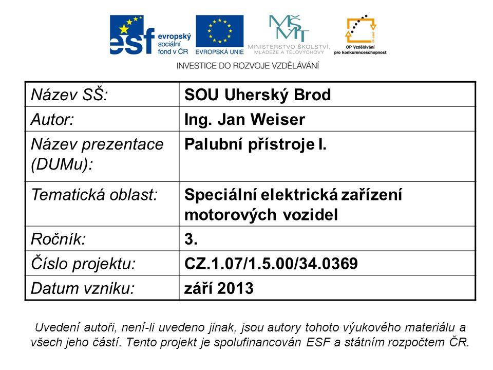 Název SŠ:SOU Uherský Brod Autor:Ing. Jan Weiser Název prezentace (DUMu): Palubní přístroje I.