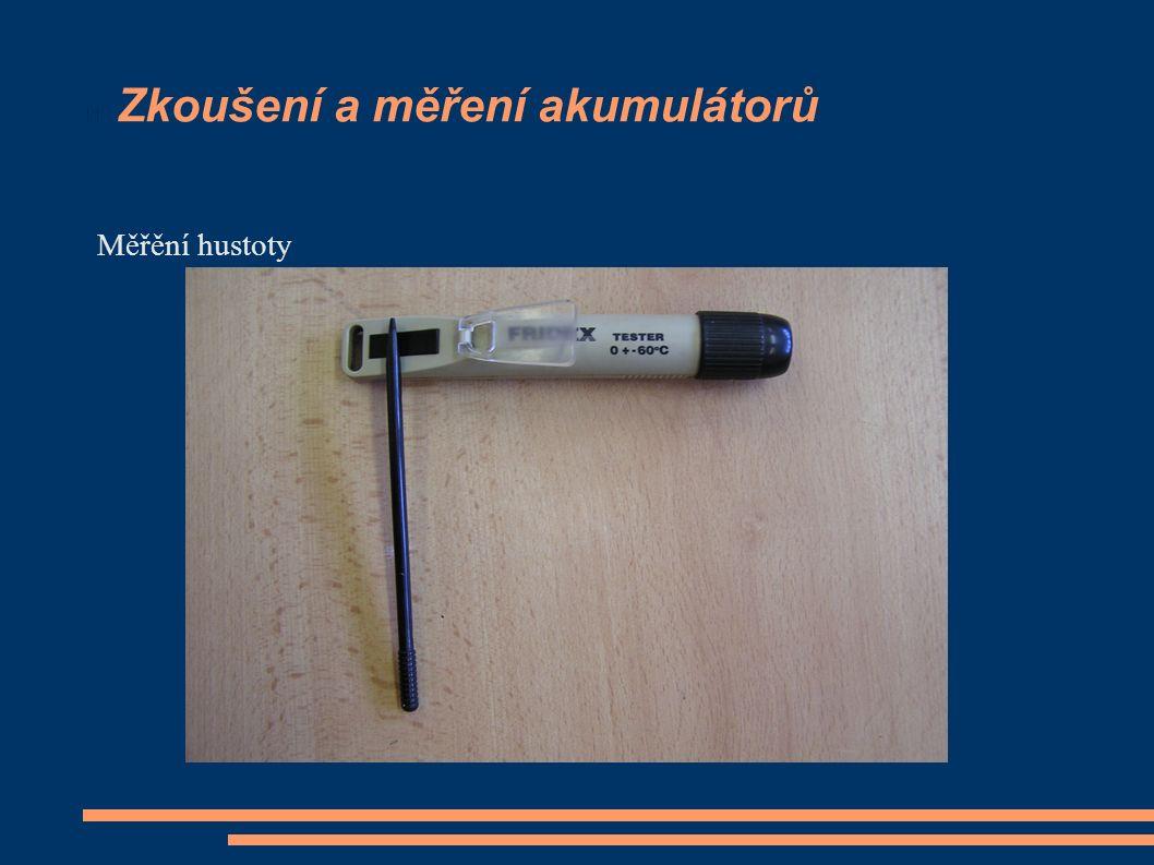 Zkoušení a měření akumulátorů Měřění hustoty