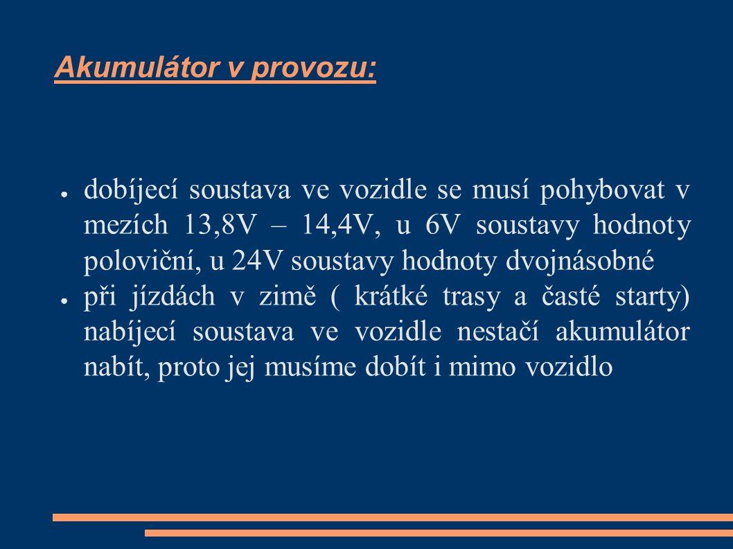 Hustota elelektrolytu 100% - 1,28g/cm370% - 1,23g/cm3 50% - 1,20g/cm320% - 1,15g/cm3 0% - 1,12g/cm3