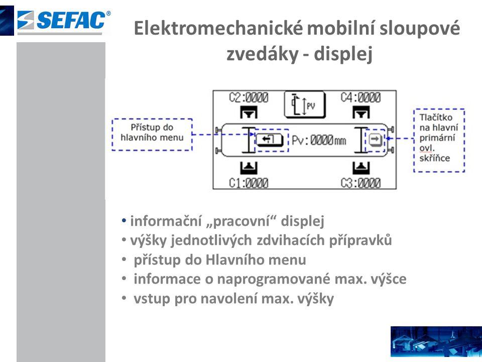 """Elektromechanické mobilní sloupové zvedáky - displej informační """"pracovní displej výšky jednotlivých zdvihacích přípravků přístup do Hlavního menu informace o naprogramované max."""