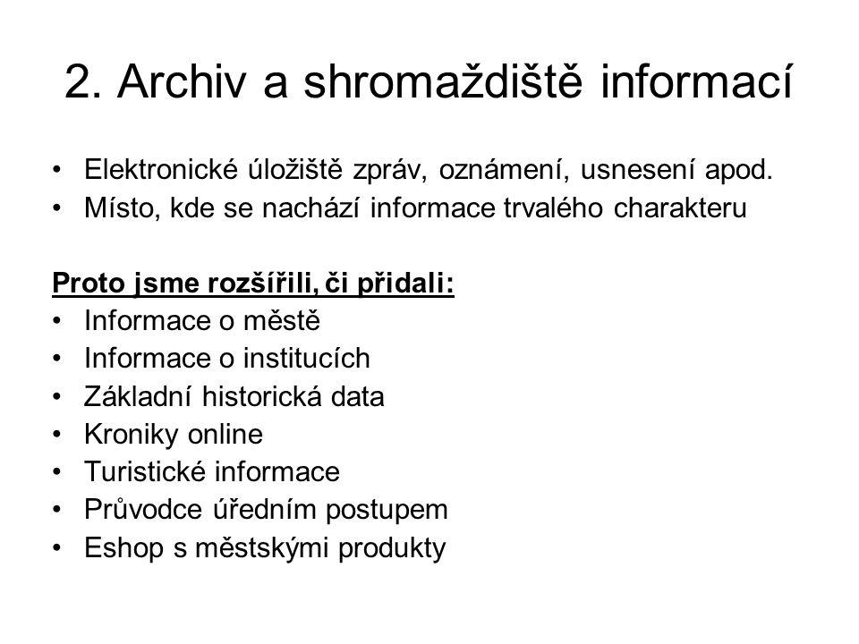 2. Archiv a shromaždiště informací Elektronické úložiště zpráv, oznámení, usnesení apod.