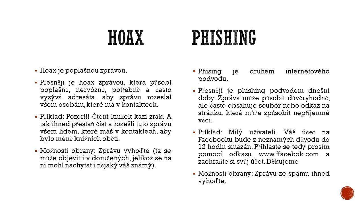   Hoax je poplašnou zprávou.  P ř esn ě ji je hoax zprávou, která p ů sobí poplašn ě, nervózn ě, pot ř ebn ě a č asto vyzývá adresáta, aby zprávu