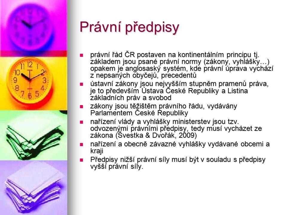 Právní předpisy právní řád ČR postaven na kontinentálním principu tj. základem jsou psané právní normy (zákony, vyhlášky…) opakem je anglosaský systém
