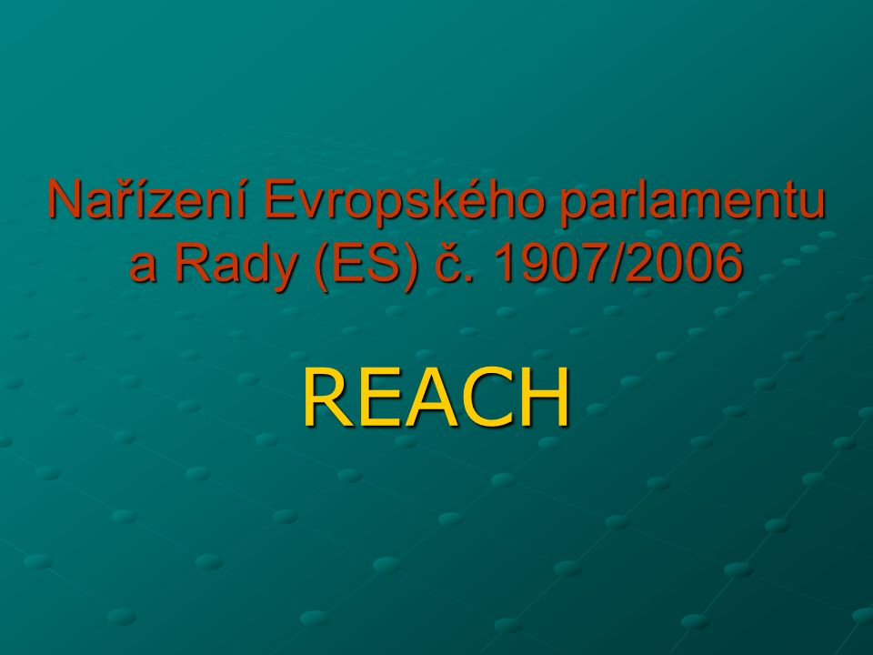 Nařízení Evropského parlamentu a Rady (ES) č. 1907/2006 REACH