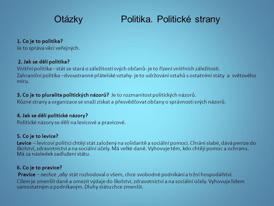 Otázky Politika. Politické strany 1. Co je to politika.