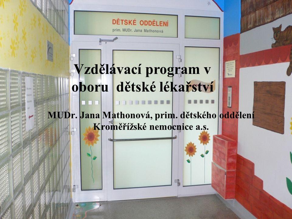 Vzdělávací program v oboru dětské lékařství MUDr. Jana Mathonová, prim.