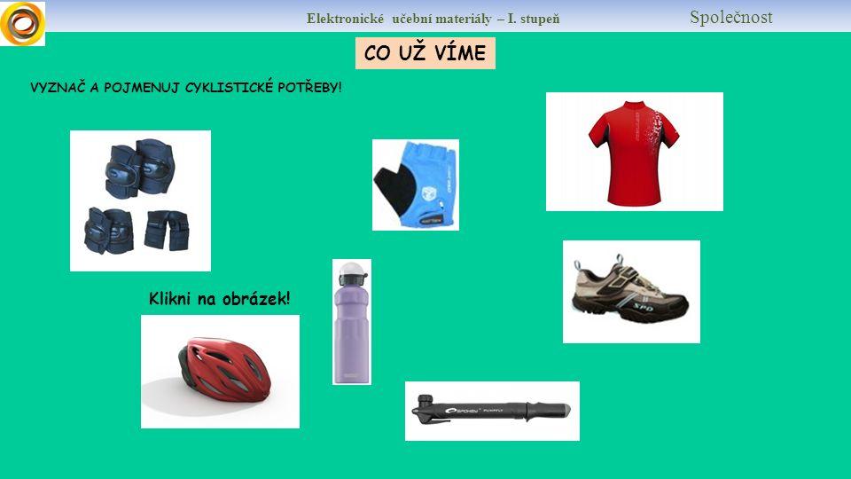 Elektronické učební materiály – I.stupeň Společnost VYZNAČ A POJMENUJ CYKLISTICKÉ POTŘEBY.