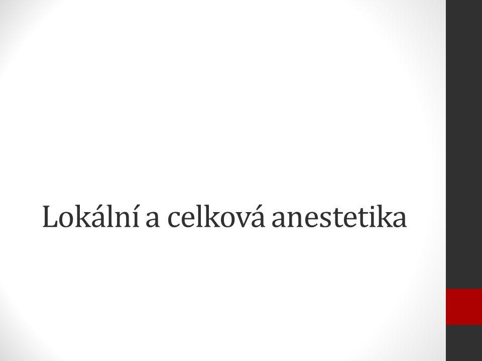 Lokální a celková anestetika