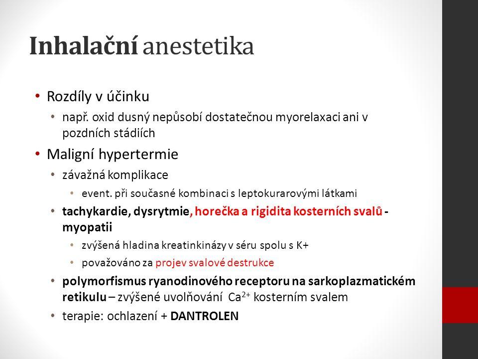 Inhalační anestetika Rozdíly v účinku např.