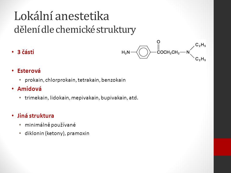 3 části Esterová prokain, chlorprokain, tetrakain, benzokain Amidová trimekain, lidokain, mepivakain, bupivakain, atd.