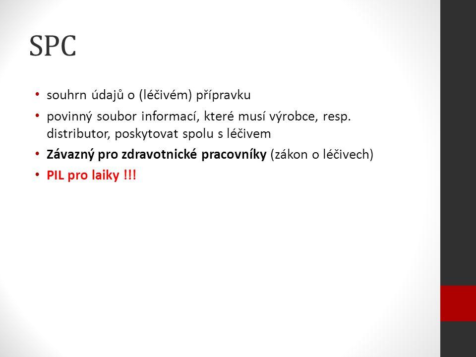 SPC souhrn údajů o (léčivém) přípravku povinný soubor informací, které musí výrobce, resp.