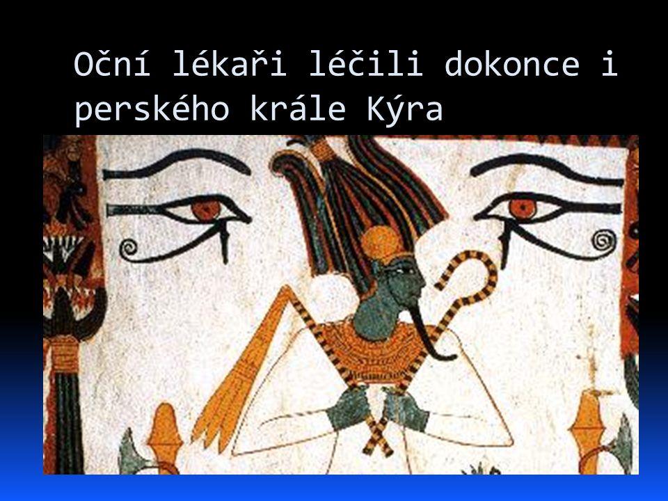 Oční lékaři léčili dokonce i perského krále Kýra