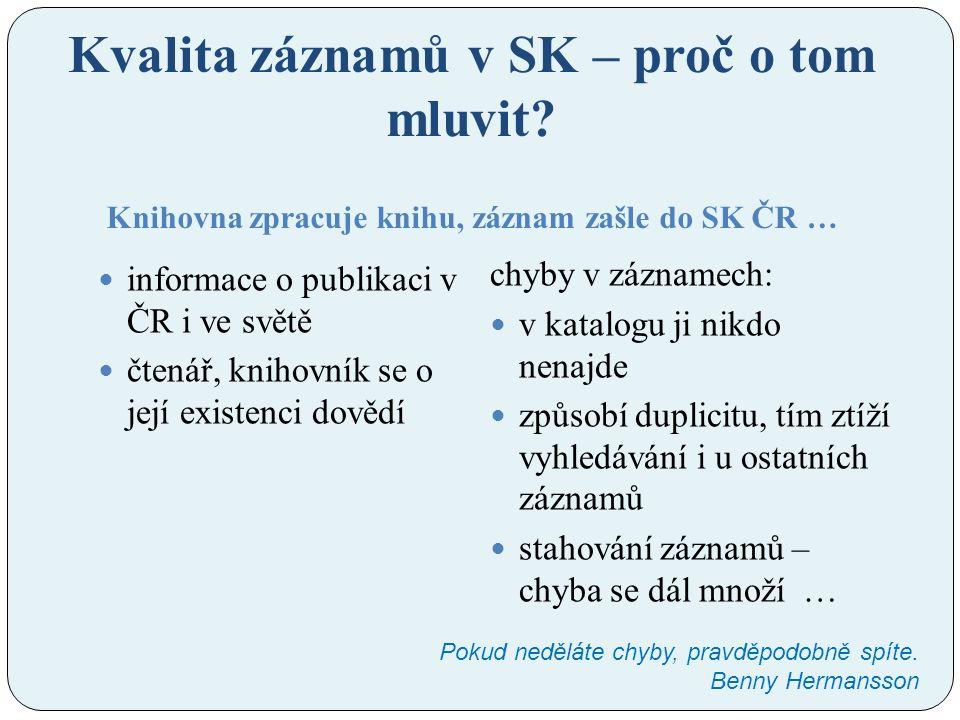 Kvalita záznamů v SK – proč o tom mluvit.