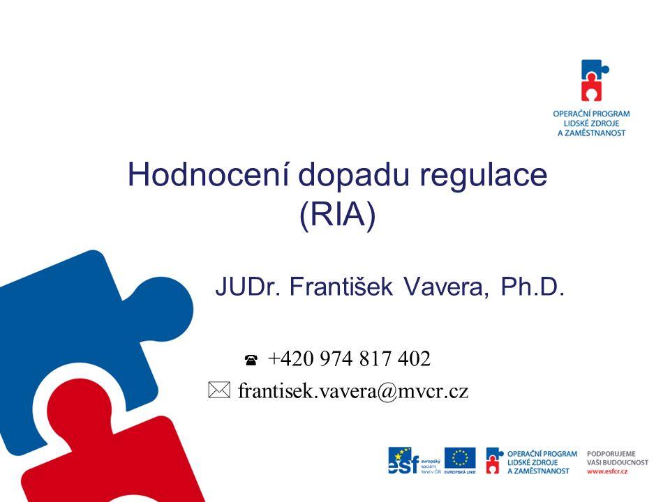 RIA - úvod anglicky Regulatory Impact Assessment RIA je jedním z důležitých nástrojů pro zvyšování kvality regulace.