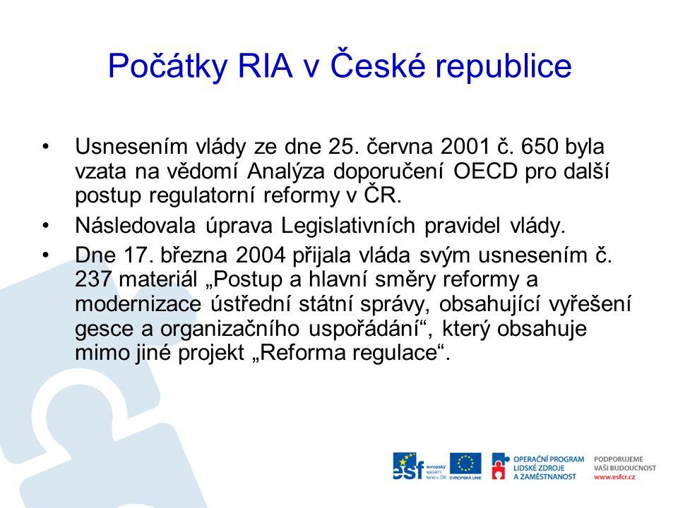 Počátky RIA v České republice Usnesením vlády ze dne 25.