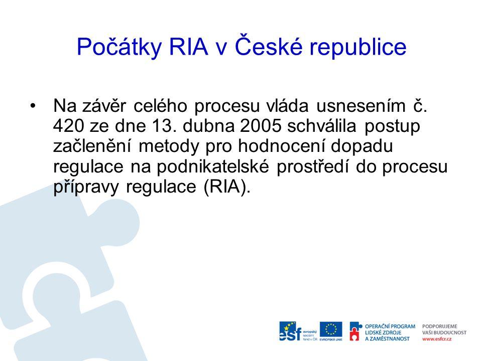 Počátky RIA v České republice Na závěr celého procesu vláda usnesením č.