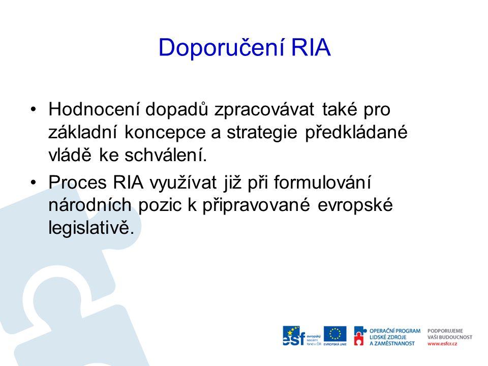 Doporučení RIA Hodnocení dopadů zpracovávat také pro základní koncepce a strategie předkládané vládě ke schválení.