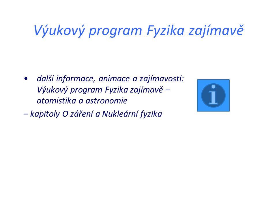 Výukový program Fyzika zajímavě další informace, animace a zajímavosti: Výukový program Fyzika zajímavě – atomistika a astronomie – kapitoly O záření