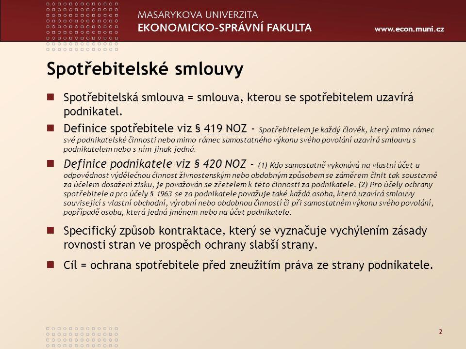 www.econ.muni.cz Odstoupení od smlouvy od finančních služeb Odstoupení od smlouvy od finančních služeb lze realizovat ze strany spotřebitele v následujících lhůtách : a) ve lhůtě 14 dnů ode dne uzavření smlouvy, příp.