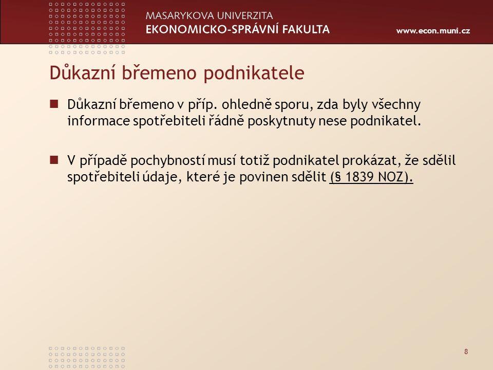 www.econ.muni.cz Důkazní břemeno podnikatele Důkazní břemeno v příp.