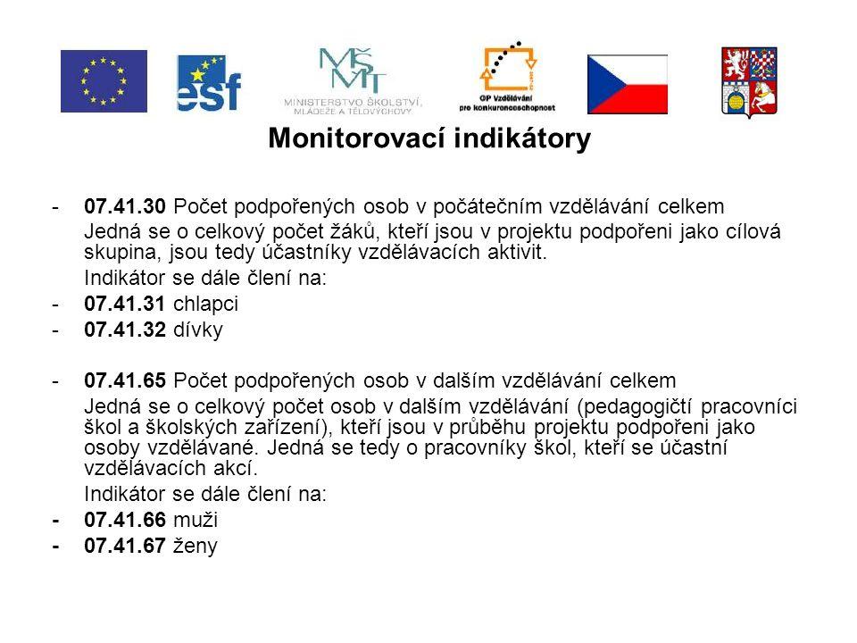 Monitorovací indikátory -07.41.20 Počet osob poskytujících služby nebo podporujících poskytování vzdělávacích služeb Jedná se o celkový počet osob, které v rámci projektu poskytují služby, tj.