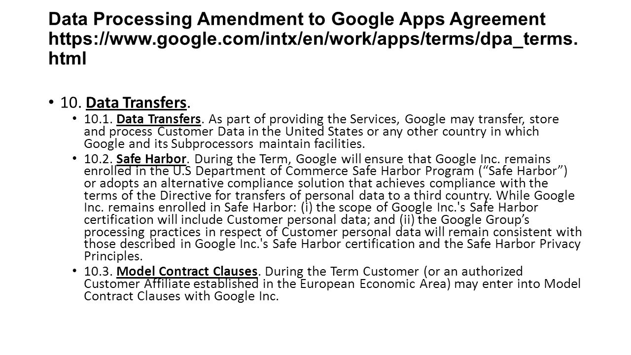 Data Processing Amendment to Google Apps Agreement https://www.google.com/intx/en/work/apps/terms/dpa_terms.