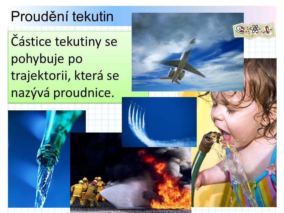 Druhy proudění Proudění turbulentní (vířivé) – když se proudnice protínají Proudění laminární (bez vírů) – když se proudnice neprotínají.
