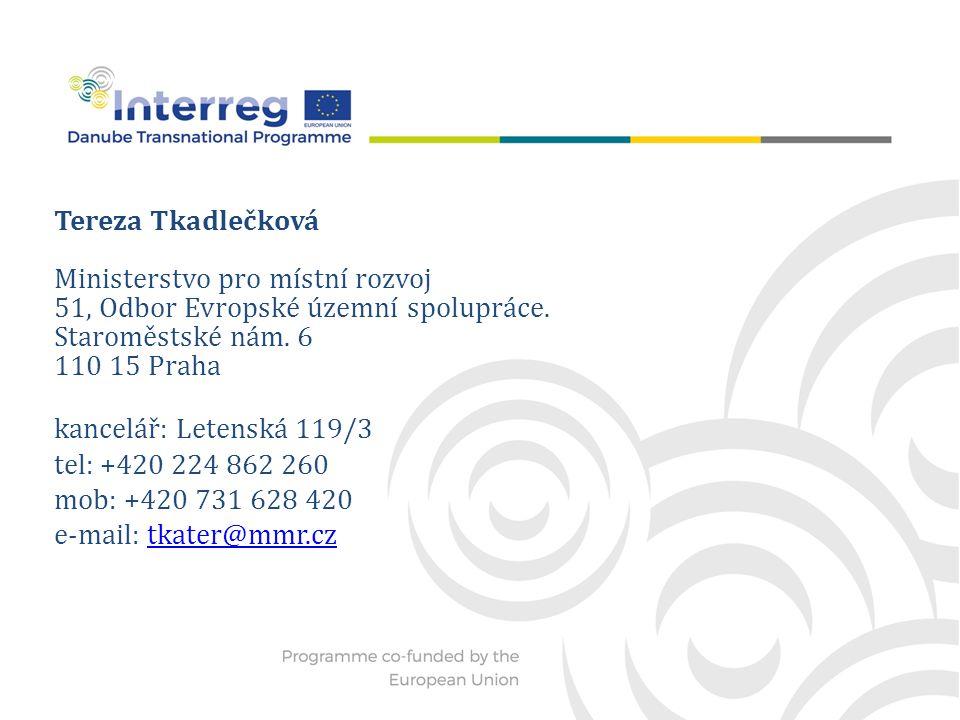 Tereza Tkadlečková Ministerstvo pro místní rozvoj 51, Odbor Evropské územní spolupráce.