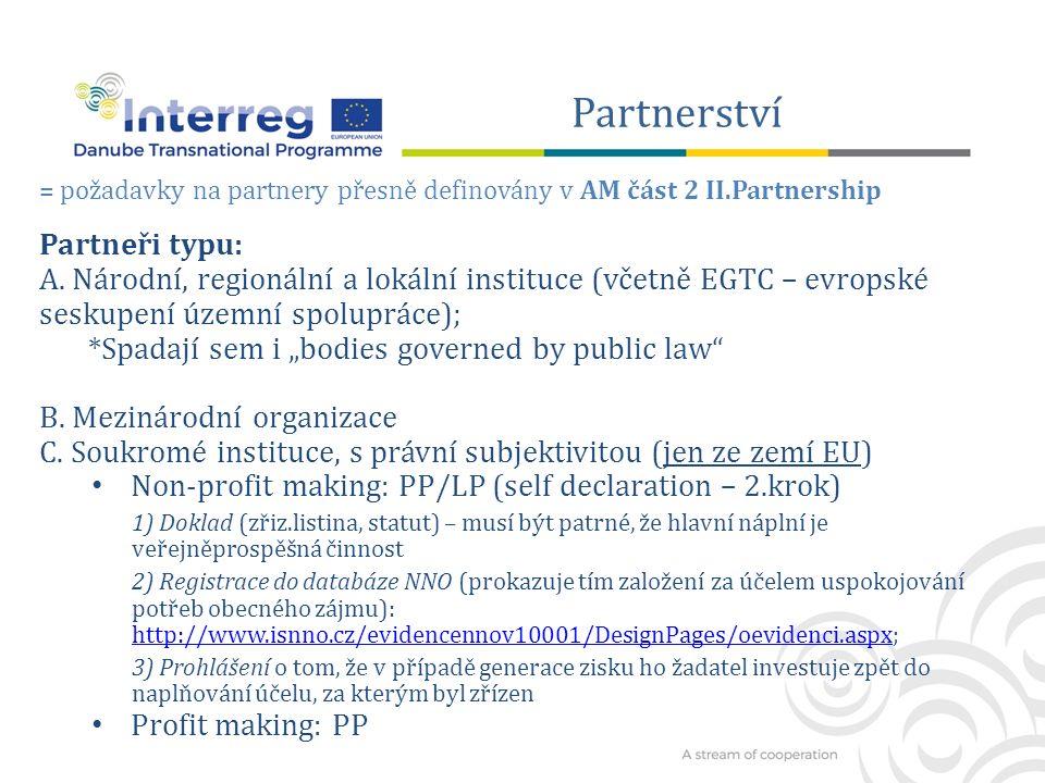 Partnerství = požadavky na partnery přesně definovány v AM část 2 II.Partnership Partneři typu: A.