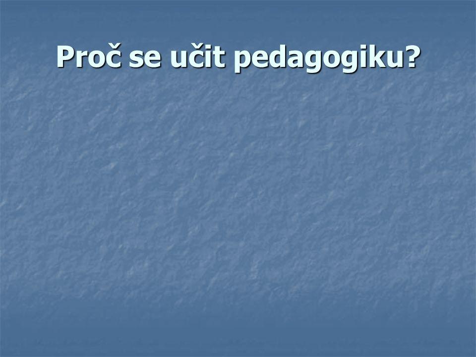 Proč se učit pedagogiku?