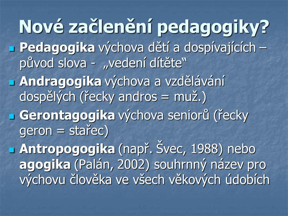 Nové začlenění pedagogiky.