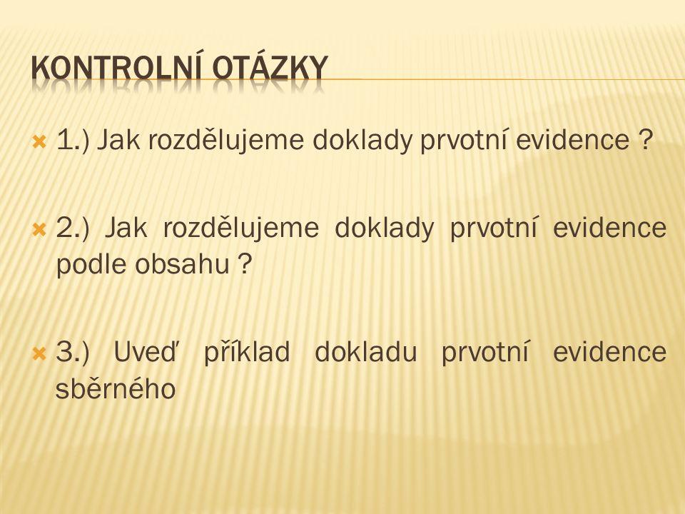  1.) Jak rozdělujeme doklady prvotní evidence .