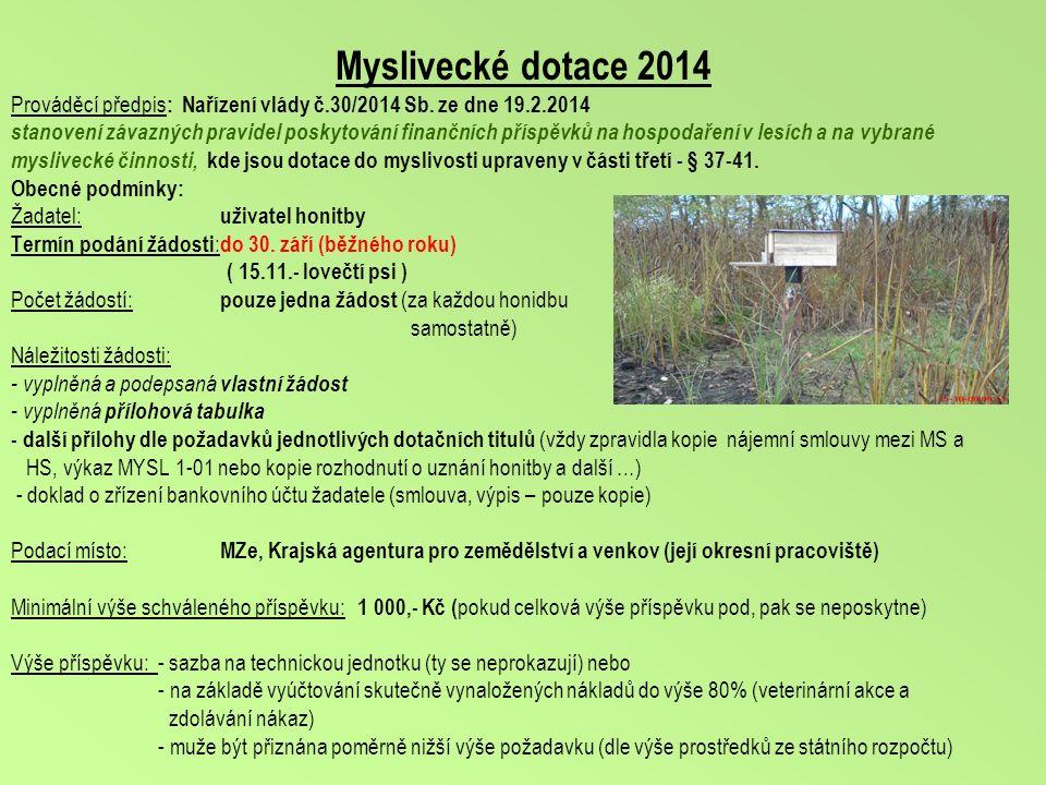 Myslivecké dotace 2014 Prováděcí předpis : Nařízení vlády č.30/2014 Sb.