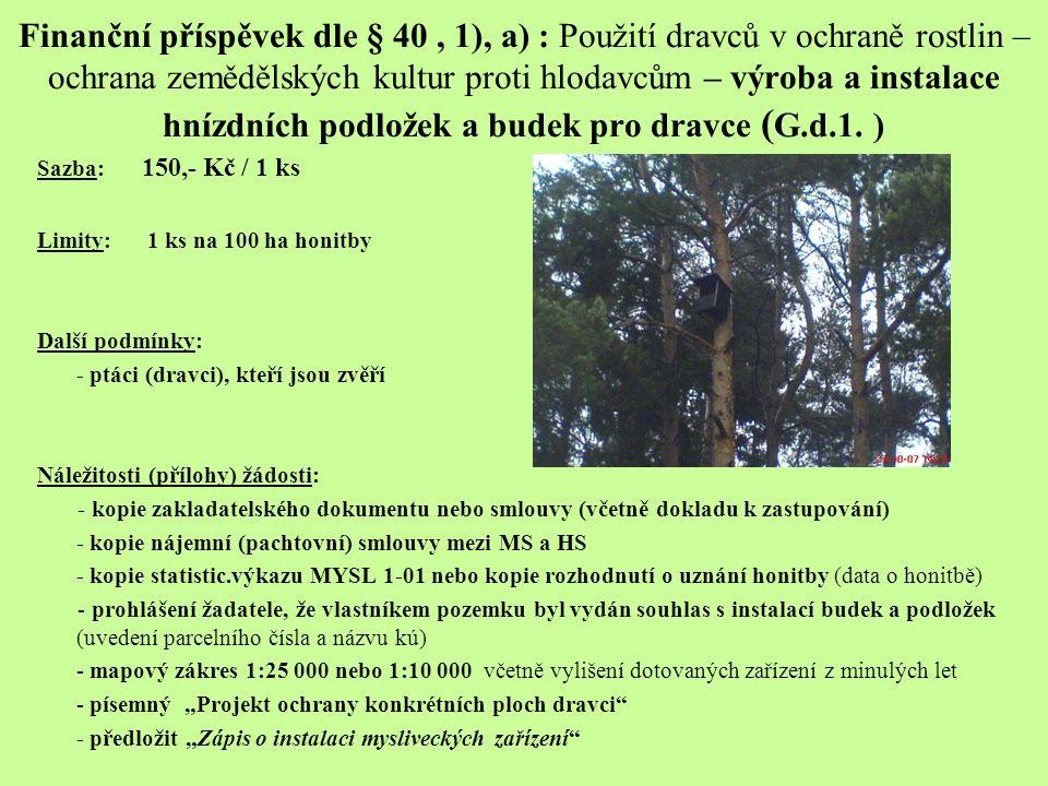 Finanční příspěvek dle § 40, 1), a) : Použití dravců v ochraně rostlin – ochrana zemědělských kultur proti hlodavcům – výroba a instalace hnízdních po