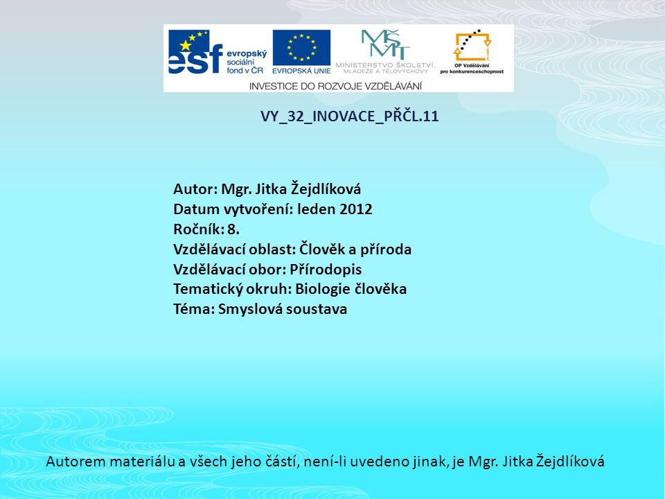 VY_32_INOVACE_PŘČL.11 Autor: Mgr.Jitka Žejdlíková Datum vytvoření: leden 2012 Ročník: 8.