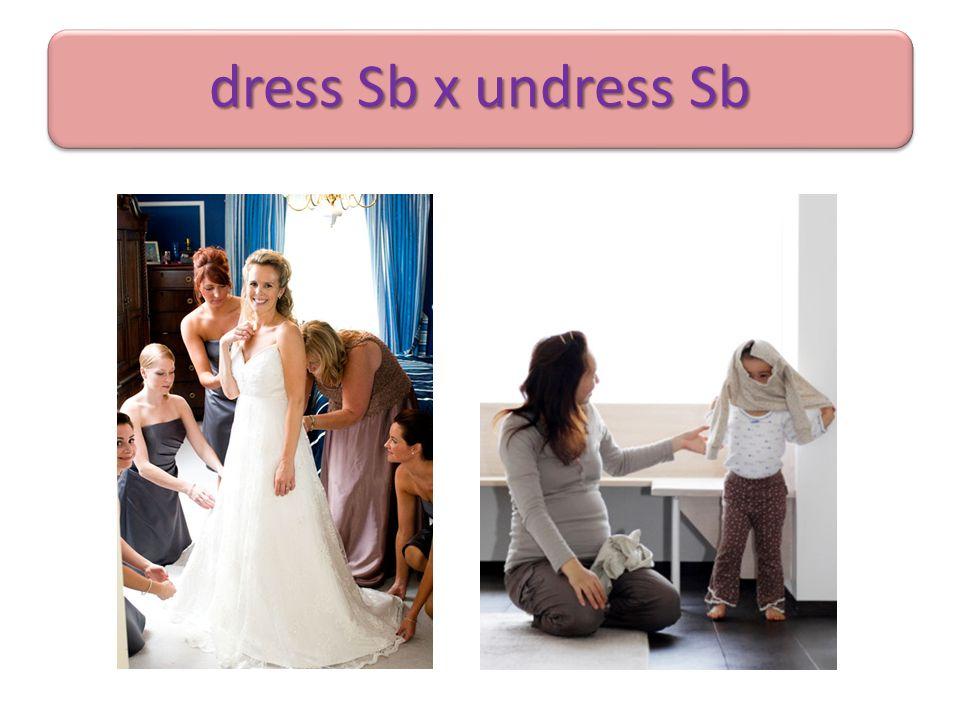 dress Sb x undress Sb