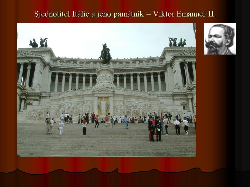 Sjednotitel Itálie a jeho památník – Viktor Emanuel II.