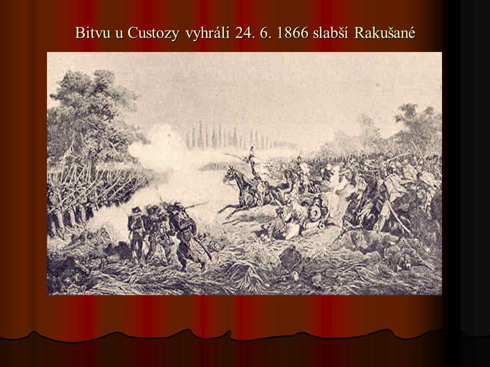 Bitvu u Custozy vyhráli 24. 6. 1866 slabší Rakušané