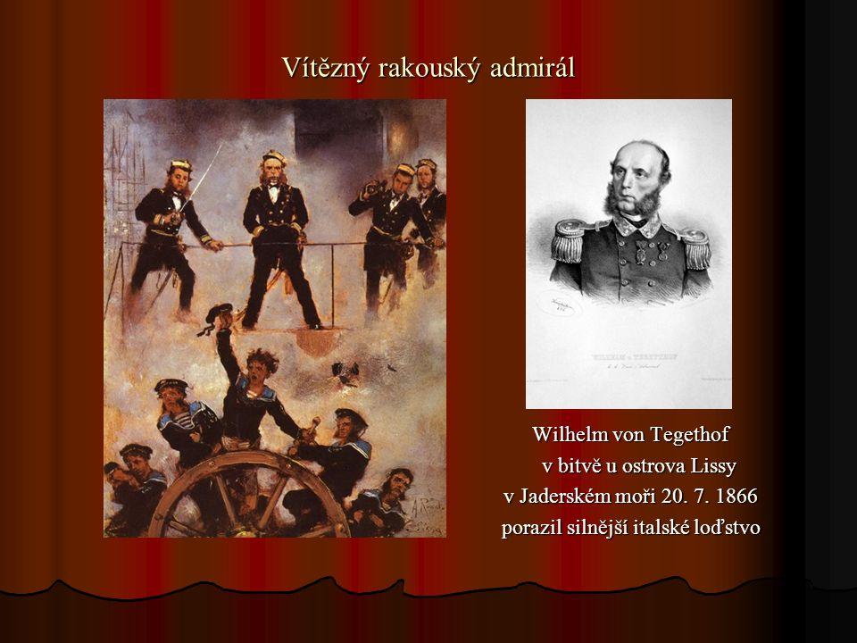 Vítězný rakouský admirál Wilhelm von Tegethof Wilhelm von Tegethof v bitvě u ostrova Lissy v bitvě u ostrova Lissy v Jaderském moři 20.
