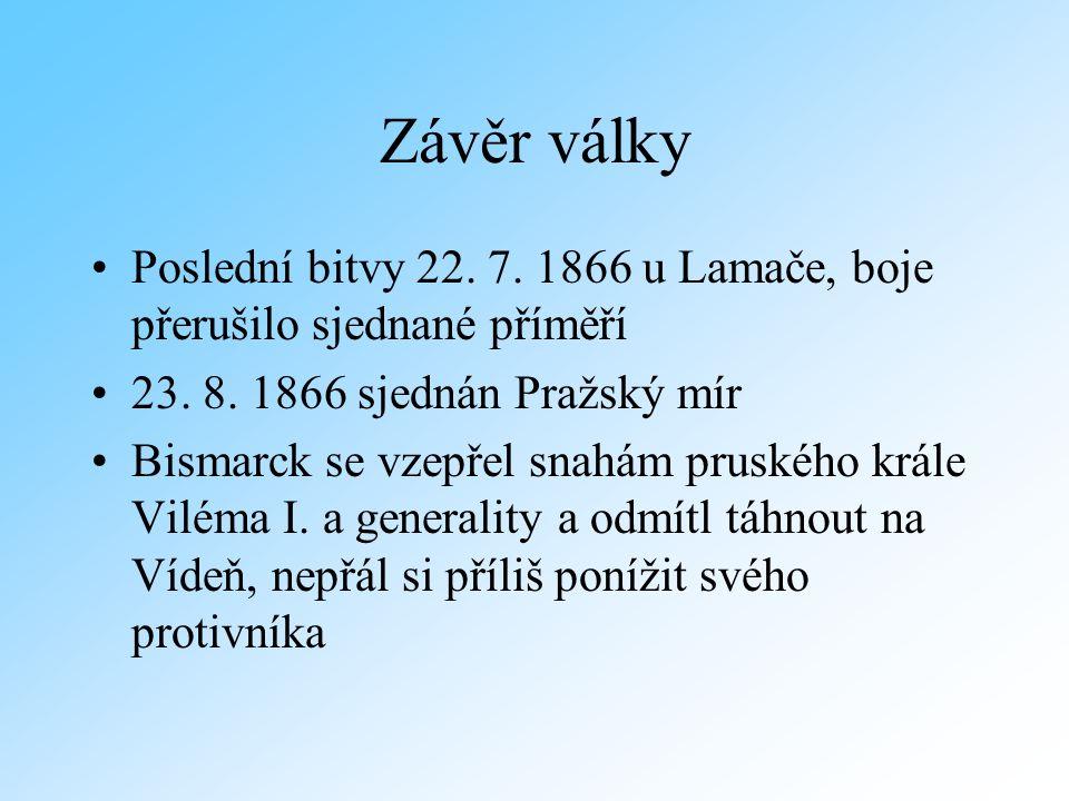 Závěr války Poslední bitvy 22. 7. 1866 u Lamače, boje přerušilo sjednané příměří 23.